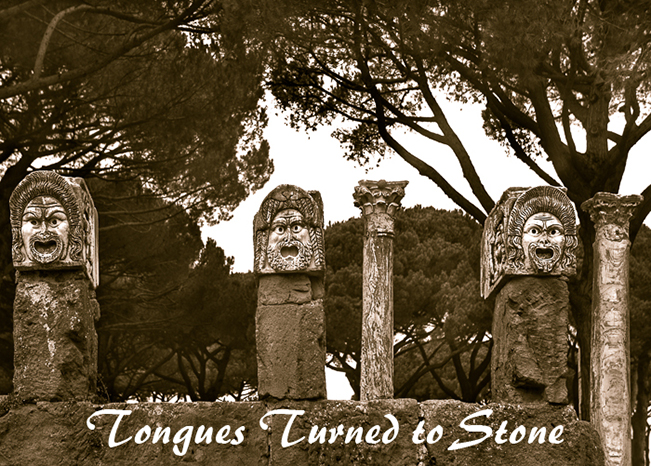 Tongues Turned to Stone